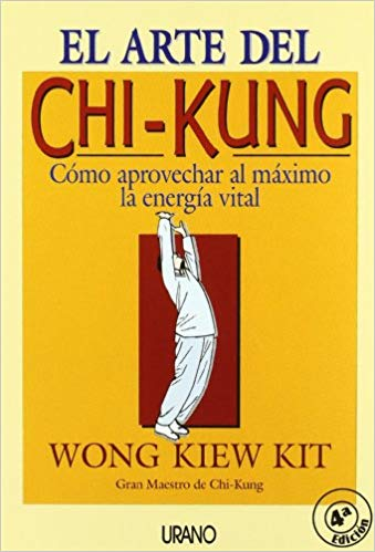 Libros del Gran Maestro Wong Kiew Kit - El Arte del Chi Kung