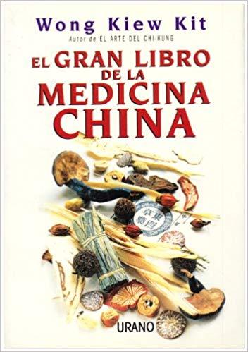 Libros del Gran Maestro Wong Kiew Kit - El Gran Libro de la Medicina China