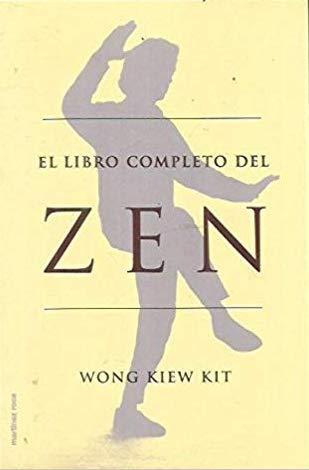 Libros del Gran Maestro Wong Kiew Kit - El Libro Completo del Zen